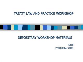 TREATY LAW AND PRACTICE WORKSHOP