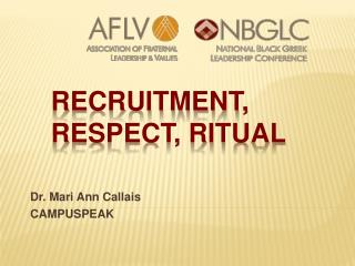 Recruitment, Respect, Ritual