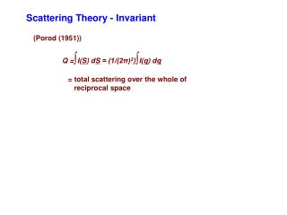 Scattering Theory - Invariant