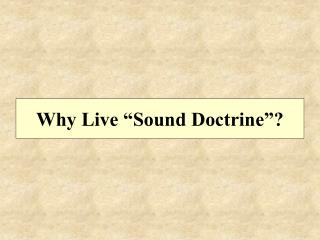 "Why Live ""Sound Doctrine""?"