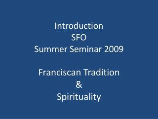 Introduction SFO Summer Seminar 2009