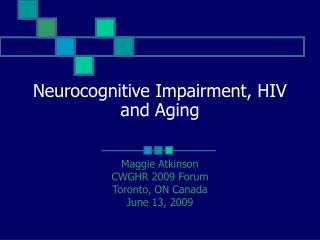 Neurocognitive Impairment, HIV and Aging