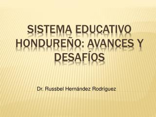 Sistema Educativo Hondure�o: Avances y Desaf�os