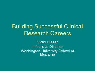 Building Successful Clinical Research Careers