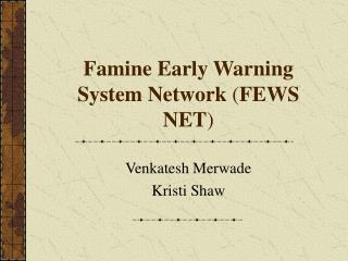Famine Early Warning System Network (FEWS NET)
