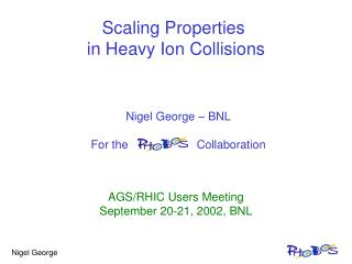 Scaling Properties  in Heavy Ion Collisions