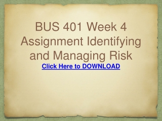 BUS 401 Week 4 Assignment Identifying and Managing Risk