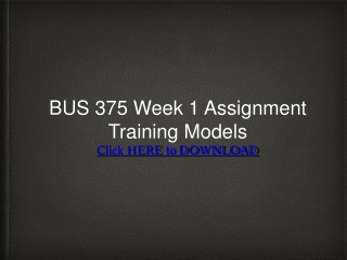 BUS 375 Week 1 Assignment Training Models