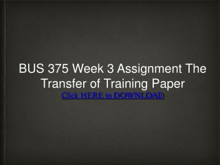 BUS 375 Week 3 Assignment The Transfer of Training Paper