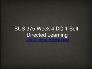 BUS 375 Week 4 DQ 1 Self-Directed Learning