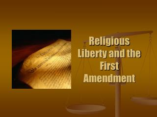 Religious Liberty and the First Amendment