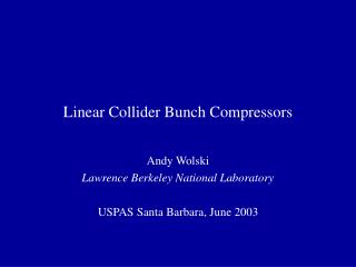 Linear Collider Bunch Compressors
