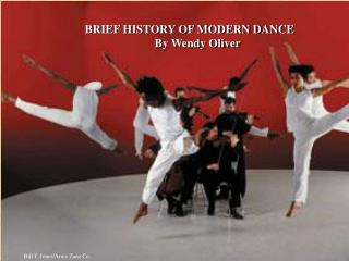 BRIEF HISTORY OF MODERN DANCE