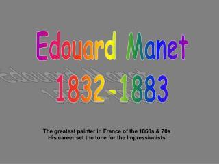Edouard Manet1832-1883