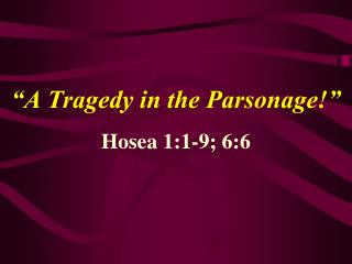 """""""A Tragedy in the Parsonage!"""""""