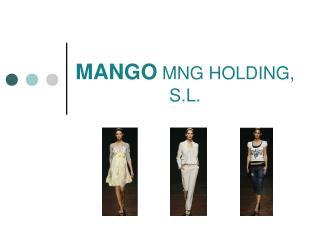 MANGO MNG HOLDING, S.L.
