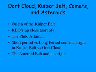 Oort Cloud, Kuiper Belt, Comets, and Asteroids
