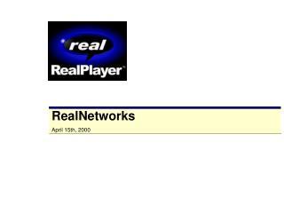 RealNetworksApril 15th, 2000