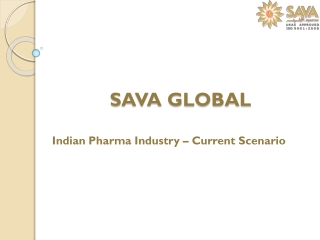SAVA GLOBAL: Indian Pharma Industry – Current Scenario