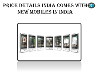 Price Details India Comes With New Mobiles In India
