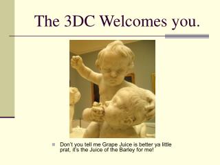 The 3DC Welcomes you.