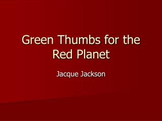 Green Thumbs for the Red Planet