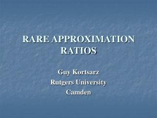 RARE APPROXIMATION RATIOS