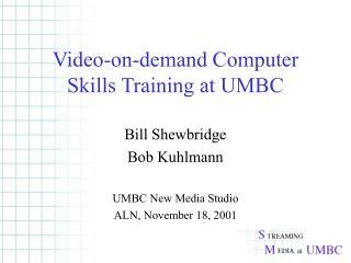 Video-on-demand Computer Skills Training at UMBC