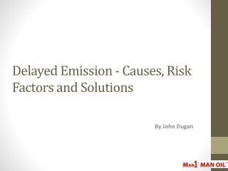 Delayed Emission - Causes, Risk Factors and Solutions