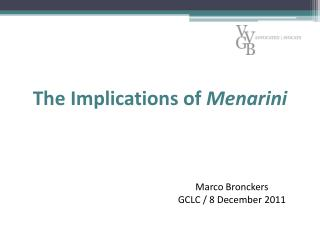 The Implications of Menarini