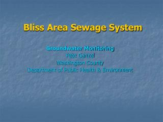 Bliss Area Sewage System