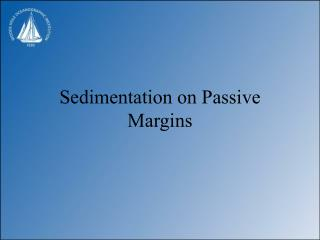 Sedimentation on Passive Margins