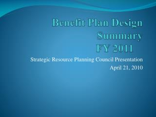 Benefit Plan Design Summary FY 2011