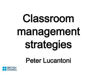 Classroom management strategies  Peter Lucantoni