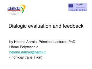 Dialogic evaluation and feedback