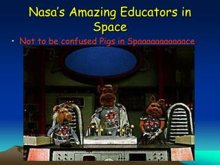 Nasa's Amazing Educators in Space