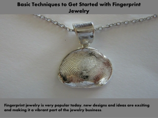 Basic Techniques to Get Started with Fingerprint Jewelry