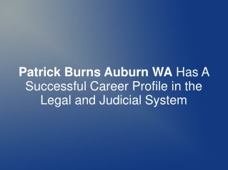 Patrick Burns Auburn WA Has A Successful Career Profile in t