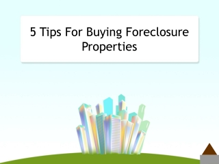 5 Tips For Buying Foreclosure Properties