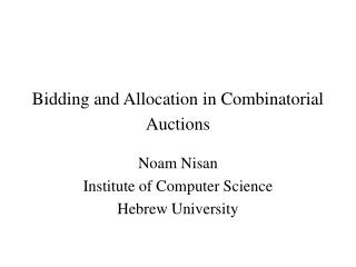 Bidding and Allocation in Combinatorial Auctions