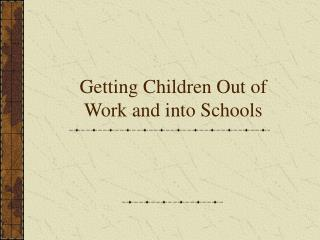 Getting Children Out of Work and into Schools