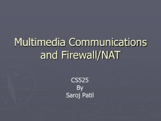 Multimedia Communications and Firewall/NAT