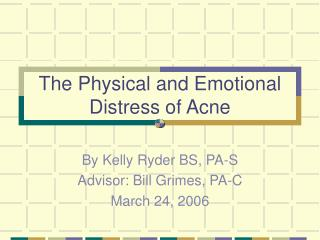 The Physical and Emotional Distress of Acne