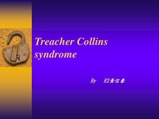 Treacher Collins syndrome