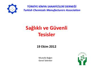 Sağlıklı ve Güvenli Tesisler19 Ekim 2012
