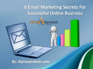 6 Email Marketing Secrets For Successful Online Business
