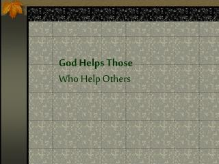 God Helps Those 