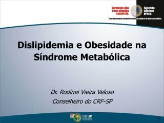 Dislipidemia e Obesidade na  S�ndrome Metab�lica