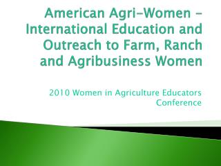 2010 Women in Agriculture Educators Conference