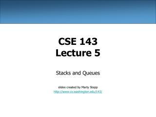 CSE 143 Lecture 5